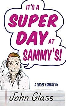 A Super Day at Sammy's! by [John Glass]