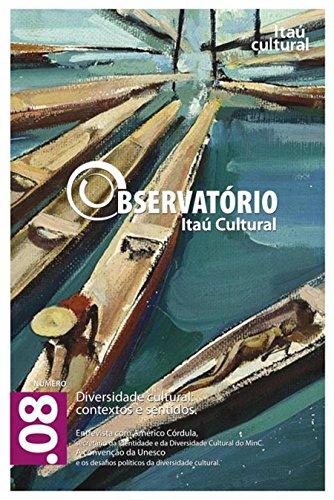 Revista Observatório Itaú Cultural - N° 8: Diversidade Cultural: Contextos e Sentidos