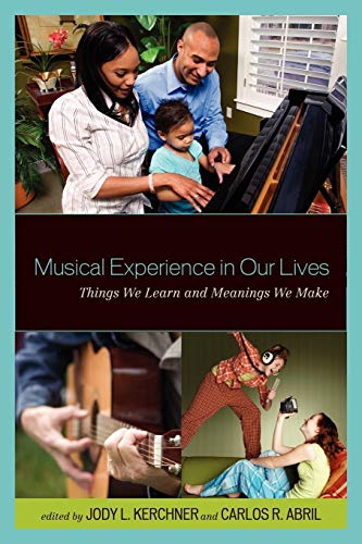 Musical Experience in Our Lives: Things We Learn and...