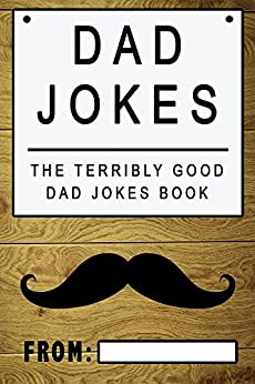 Dad Jokes: The Terribly Good Dad jokes book| Father's Day gift, Dads Birthday Gift, Christmas Gift For Dads by [Share The Love Gifts]
