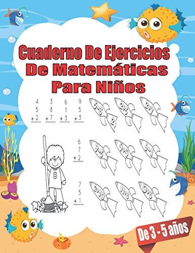 Cuaderno de ejercicios de matemáticas para niños de 3 a 5 años: 50 Páginas de Actividades - 1º Primaria / Aprendizaje del cálculo / Recomendado como apoyo Niños de 4 a 10 años
