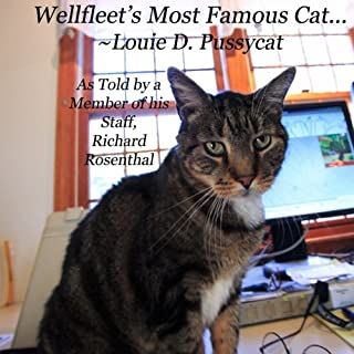 Wellfleet's Most Famous Cat: Louie D. Pussycat~His Friends and Their Adventures