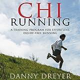 Chi Running: A Training Program for Effortless, Injury-Free Running