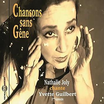 Chansons sans gêne (Nathalie Joly chante Yvette Guilbert) [3ème épisode]