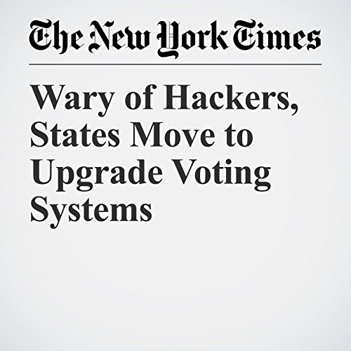 Wary of Hackers, States Move to Upgrade Voting Systems copertina