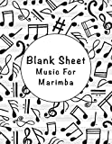 blank sheet music for marimba: music manuscript paper, clefs notebook, composition notebook, blank sheet music compositio (8.5 x 11 in) 110 pages,110 ... | gifts standard for students / professiona