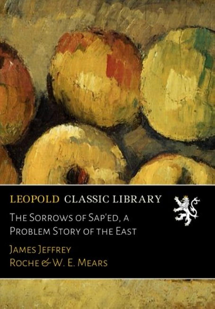 割り当てる経済的四半期The Sorrows of Sap'ed, a Problem Story of the East