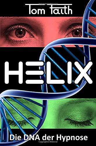 HELIX: Die DNA der Hypnose