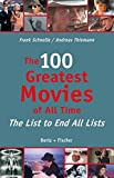 The 100 Greatest Movies of All Time: The List to End All Lists