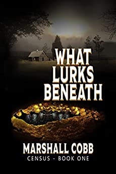 CENSUS: What Lurks Beneath: A Novel of Suspense by [Marshall Cobb]