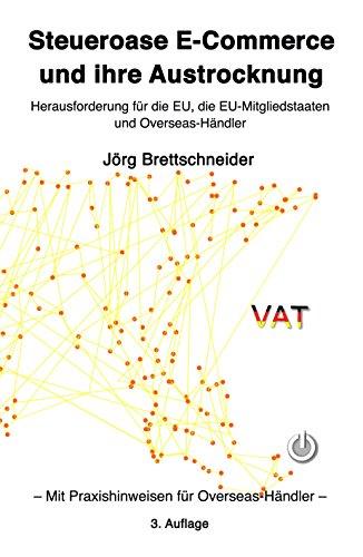 Steueroase E-Commerce und ihre Austrocknung: Herausforderung für die EU, die EU-Mitgliedstaaten und Overseas-Händler