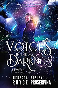 Voices in the Darkness (The Coveted Book 2) by [Ripley Proserpina, Rebecca Royce]