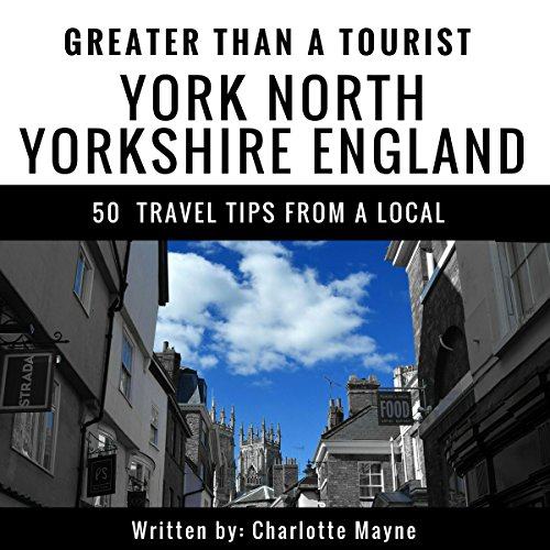 Greater Than a Tourist: York, North Yorkshire, England audiobook cover art