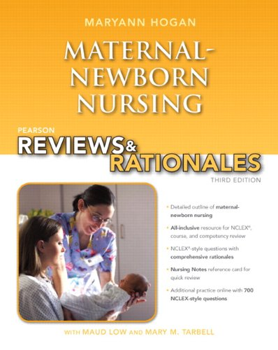 Pearson Reviews & Rationales: Maternal-Newborn Nursing with Nursing Reviews & Rationales (3rd Editio