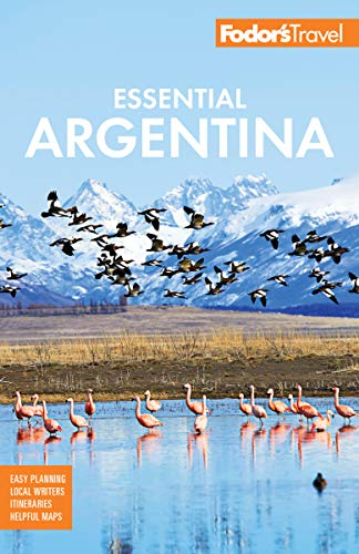 Fodor's Essential Argentina: with the Wine Country, Uruguay & Chilean Patagonia (Full-color Travel Guide) [Idioma Inglés…