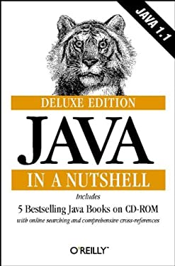 Java in a Nutshell, Deluxe Edition (In a Nutshell (O'Reilly))