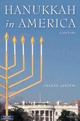 Hanukkah in America: A History (Goldstein-Goren Series in American Jewish History)