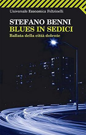 Blues in sedici: Ballata della città dolente (Universale economica Vol. 1463)