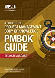 A guide to the Project Management Body of Knowledge (PMBOK Guide): (German version of: A guide to the Project Management Body of Knowledge: PMBOK guide) - Project Management Institute