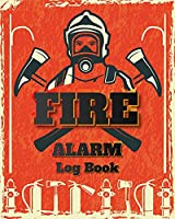 Fire Alarm Log Book: Safety Alarm Data Entry And Fire With Yourself For The Whole Year