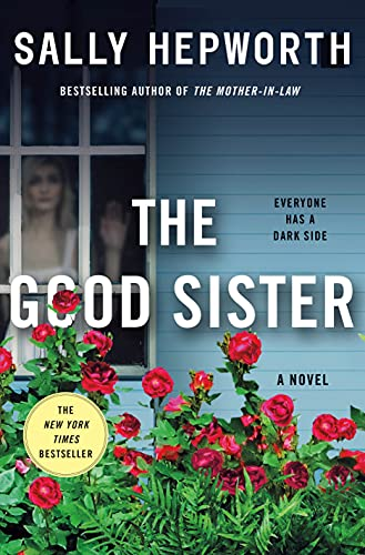 The Good Sister: A Novel by [Sally Hepworth]