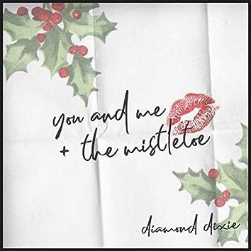 You and Me + the Mistletoe