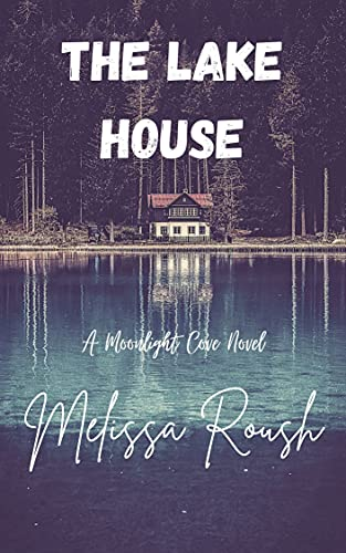 The Lake House (Moonlight Cove Book 1)