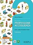 Nuovo professione accoglienza, primo biennio: Vol. 1