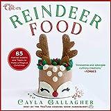 Reindeer Food: 85 Festive Sweets and Treats to Make a Magical Christmas (Whimsical Treats)