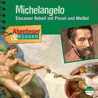 Michelangelo - Einsamer Rebell mit Pinsel und Meißel Titelbild