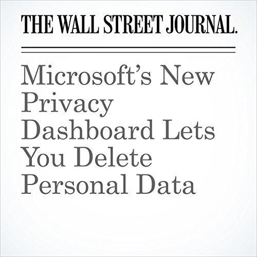 Microsoft's New Privacy Dashboard Lets You Delete Personal Data copertina