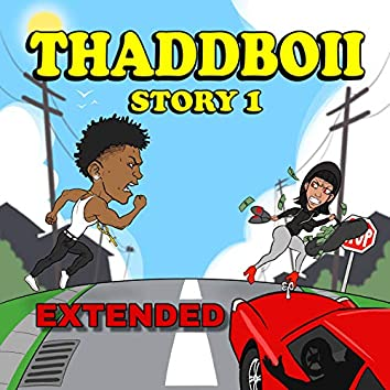 ThaddBoii Story 1 (Extended)