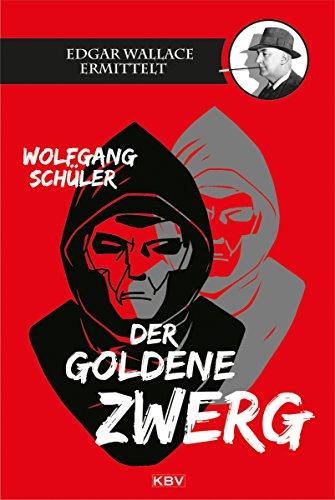 Buchseite und Rezensionen zu 'Der goldene Zwerg: Edgar Wallace ermittelt' von Wolfgang Schüler