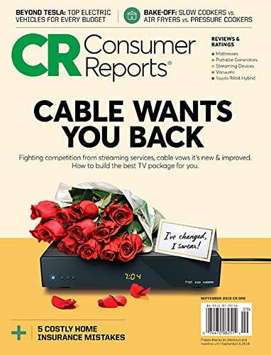 Consumer Reports Magazine September 2019 Cable Wants you Back; Air Fryers; Home Insurance Mistakes