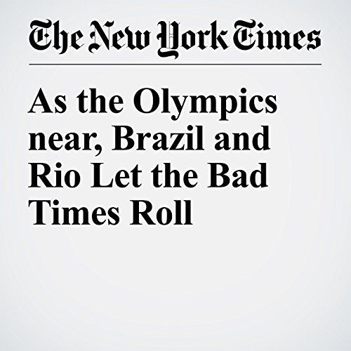 As the Olympics near, Brazil and Rio Let the Bad Times Roll audiobook cover art