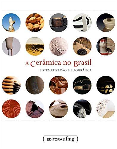 A Cerâmica no Brasil: Sistematização Bibliográfica (Volume 4)