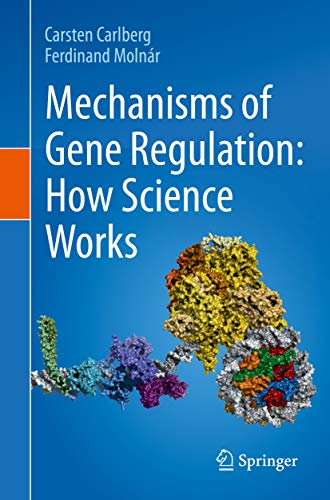 Mechanisms of Gene Regulation: How Science Works (English Edition)