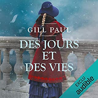 Des jours et des vies                   De :                                                                                                                                 Gill Paul                               Lu par :                                                                                                                                 Flora Brunier                      Durée : 11 h et 32 min     76 notations     Global 4,7