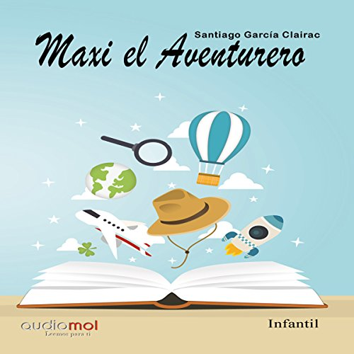 Maxi el aventurero [Maxi the Adventurer] audiobook cover art