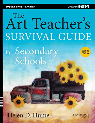 The Art Teachers Survival Guide For Secondary Schools Grades 7 12