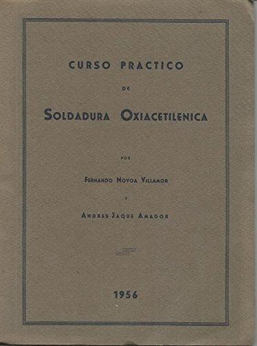 Curso Práctico de Soldadura Oxiacetilenica.