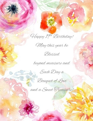 Happy 19th Birthday!: May this Year be Blessed Beyond Measure and Each Day a Bouquet of Love and a Sweet Treasure! 19th Birthday Gifts Girl in all ... Plates Decorations Balloons Crown Cake Topper