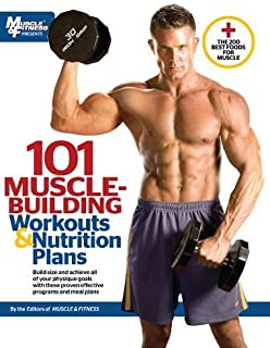101 Muscle-Building Workouts & Nutrition Plans (101 Workouts)