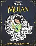 Disney Mandala Mulan: Libro Da Colorare Per Adulti