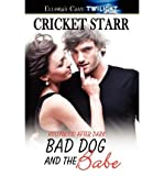 [ [ [ Bad Dog and the Babe [ BAD DOG AND THE BABE ] By Starr, Cricket ( Author )Feb-24-2011 Paperback