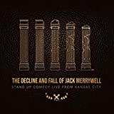 The Decline and Fall of Jack Merrywell [Explicit]