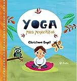 Yoga para pequeñitos (Castellano - A Partir De 3 Años - Libros Didácticos - Libros De Emociones)