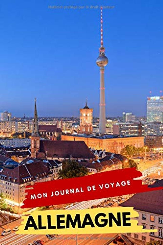 関係ないポーター退却Mon Journal De Voyage ALLEMAGNE: Carnet de voyage créatif, Préparation de voyage, Souvenirs et expériences pour les départs en vacances en Allemagne