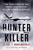 Hunter Killer: The True Story of the Drone Mission That Killed Anwar al-Awlaki (English Edition)