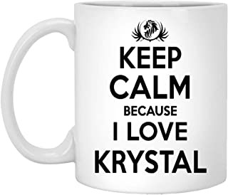 Personal Name Mug Gift For KRYSTAL - Keep Calm Because I Love KRYSTAL Cofee Mug! - Birthday Mug For KRYSTAL - On Birthday, Special Day, Patrick's Day - White Mug 11oz